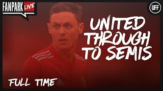 United Through To Semi - Manchester United 2 - 0 Brighton - Full Time Phone In - FanPark Live