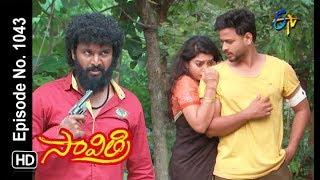 Savithri | 3rd August 2018 | Full Episode No 1043 | ETV Telugu