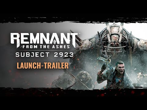 Remnant: From the Ashes – Subject 2923 | Launch-Trailer