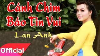 Cánh Chim Báo Tin Vui - Lan Anh [Official Audio]
