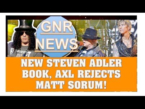 Guns N' Roses : New Steven Adler Book! Axl Rejected Matt Sorum & More