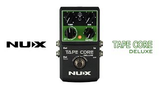 NUX | Tape Core Deluxe [Tape Echo Effects]