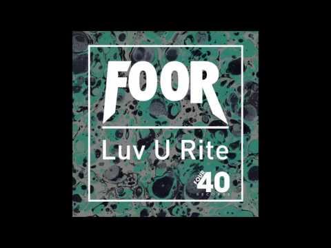 FooR - Luv U Rite