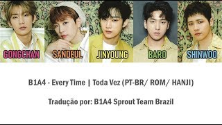 B1A4 - Every Time - Toda Vez (color coded PT-BR/ROM/KANJI)