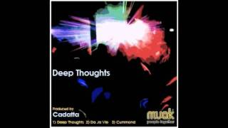 Cadatta - Deep Thoughts - Orginal Mix