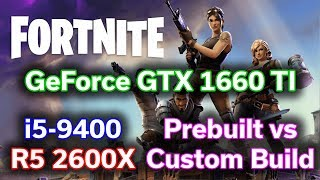 Fortnite — i5-9400 vs R5 2600X — GTX 1660 TI — Battle of the $900 Gaming PC - *Corrected*
