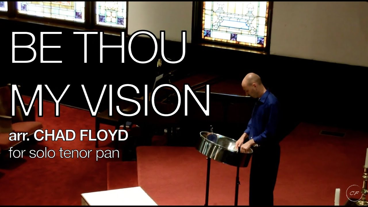 Be thou my vision arranged by chad floyd for solo tenor pan youtube be thou my vision arranged by chad floyd for solo tenor pan hexwebz Gallery
