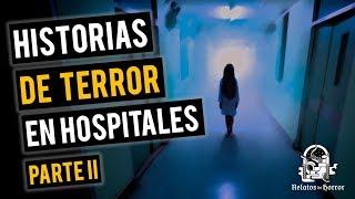 HISTORIAS DE TERROR EN HOSPITALES II (RECOPILACIÓN DE RELATOS DE TERROR)