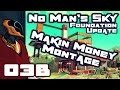 Let's Play No Man's Sky Foundation Update 1.1 - PC Gameplay Part 3b - Interstellar Day Trading