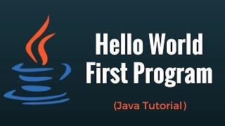 First  Program | Hello World  | Java Tutorial