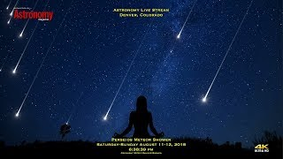 Perseids Meteor Shower Live Stream in 4k (Saturday)