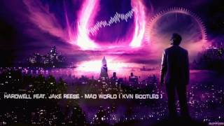 Hardwell feat. Jake Reese - Mad World (KVN Bootleg) [HQ Free]