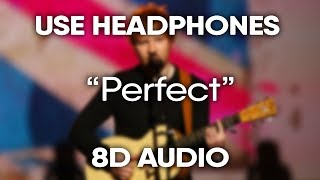 Ed Sheeran - Perfect (8D Audio) (USE HEADPHONES) 🎧