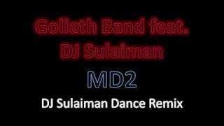 Goliath Band feat. DJ Sulaiman - MD2 (Dance Remix)