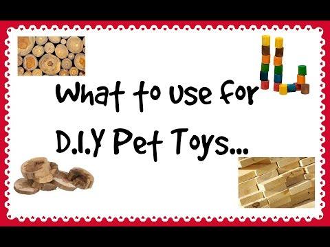 Pet Safe Woods - How to make D.I.Y pet toys? *2015*