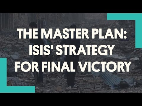 The Master Plan: ISIS' Strategy for Final Victory