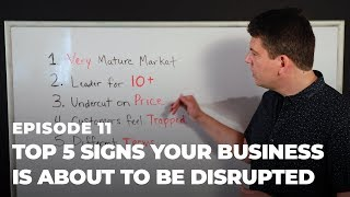 Top 5 Signs Your Business is About to be Disrupted | Market Invention with Adam Vasquez Ep. 11