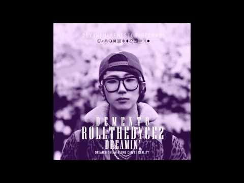 (디멘토) Demento - Roll The Dyce 2: Dreamin' [FULL Mixtape + Lyrics + Download]