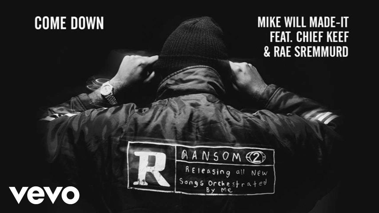Mike WiLL Made-It - Come Down ft  Chief Keef, Rae Sremmurd (Audio)