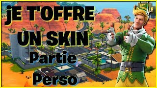 🔴 PART PERSO FORTNITE FUN / I OFFER YOU A SKIN OF YOUR CHOICE IN THE COMM ON FORTNITE