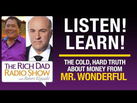 THE COLD, HARD TRUTH ABOUT MONEY FROM MR. WONDERFUL – Robert Kiyosaki & Kevin O'Leary