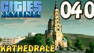 Cities Skylines Deutsch #040 Kathedrale ( Let's Play Cities: Skylines German)