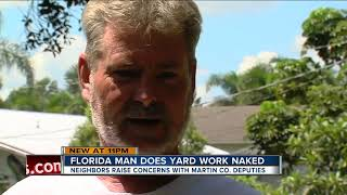 Some neighbors upset about Florida man who likes to do yard work in the nude