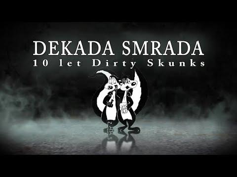 Dekada smrada: 10 let Dirty Skunks
