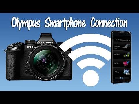 How To Connect A Olympus Camera To A Smartphone
