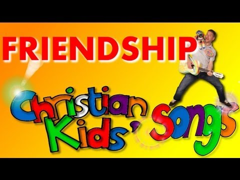 FRIENDSHIP SONG, CHRISTIAN KIDS' SONG.