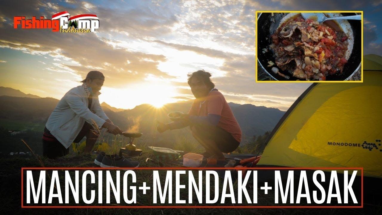 FISHING CAMP INDONESIA || MEMASAK IKAN HASIL MANCING DI PUNCAK GUNUNG MATA DEWA