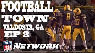 The Valdosta Wildcats Face Rival with 900th Win on the Line | Football Town Ep. 2 | NFL Network