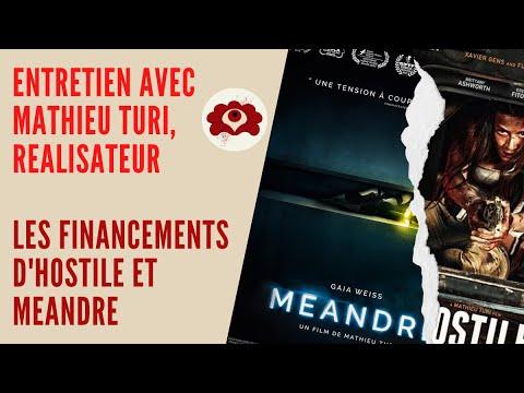 Entretien avec Mathieu Turi, réalisateur/ Les financements d'Hostile et Méandre