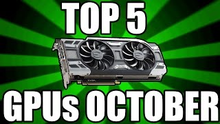 top 5 best gaming graphics cards for the money october 2016