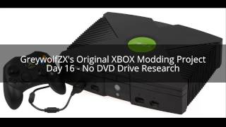 GreywolfZX's Original XBOX Modding Project - Day 16 - No DVD Drive Research