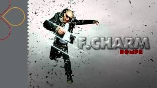 Download F.Charm - Rompe MP3 song and Music Video