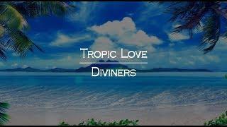 [한글번역] Diviners - Tropic Love (feat. Contacreast) thumbnail