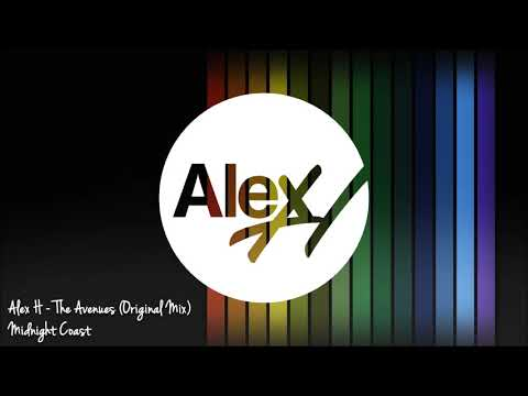 Alex H - The Avenues Original Mix Midnight Coast