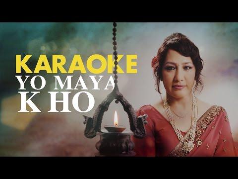 Yo Maya K Ho | Karaoke with Lyrics | Devika Bandana