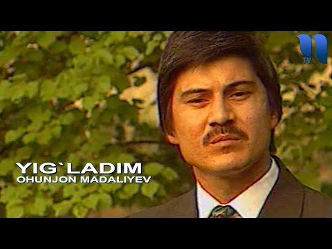 Охунжон Мадалиев - Йигладим | Ohunjon Madaliyev - Yig`ladim