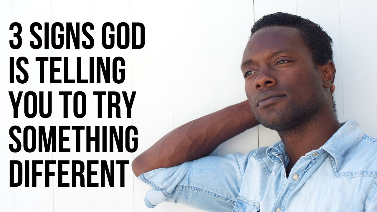 3 Clues God Is Calling You to Try Something Different