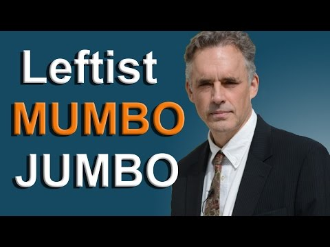 Jordan Peterson - Leftist Mumbo Jumbo