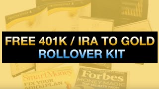 free  gold ira rollover kit  how to roll over your 401k   ira to a gold ira