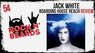 Jack White - Boarding House Reach Review