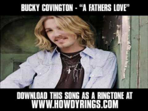 "BUCKY COVINGTON - ""A FATHERS LOVE"" [ New Video + Lyrics + Download ]"
