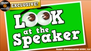 Look at the Speaker (song for kids about paying attention, looking at the speaker)