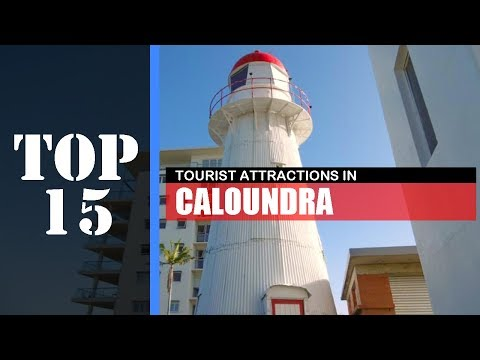 TOP 15 CALOUNDRA (SUNSHINE COAST) Attractions (Things To Do & See)