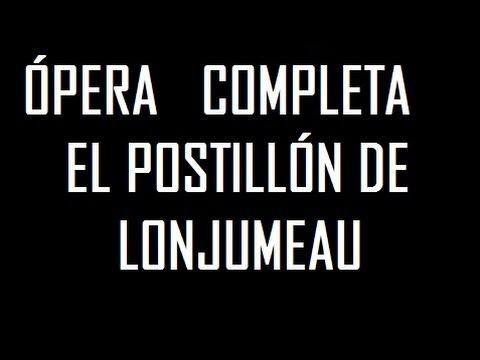 ÓPERA ---EL POSTILLÓN DE LONJUMEAU--- ADAM-ADOLPHE ---L'Ópera Vlog---
