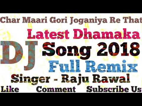Char Maari Gori Joganiya Re That - Full Remix Song 2018 -Joganiya Mata Hit Song - DJ King Raju Rawal