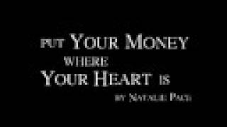 Put Your Money Where Your Heart Is